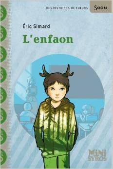 L Enfaon De Eric Simard Ed Syros Jeunesse 2010 Science Fiction A Partir De 7 Ans Litterature Ce2 Roman Jeunesse Litterature Jeunesse