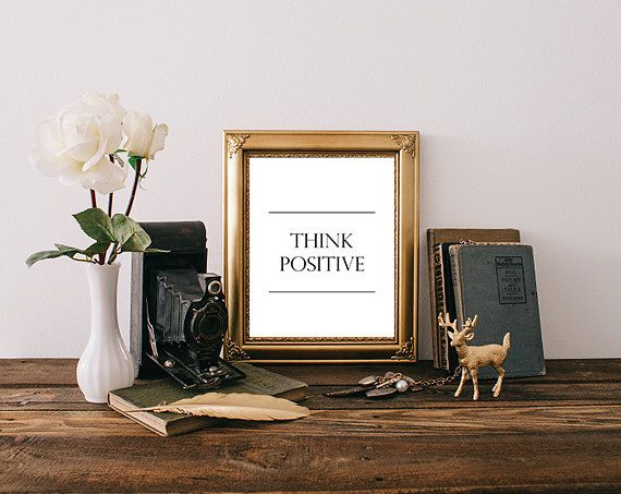 Think Positive Digital Download | Printable | 8x10 | Instant Download by PrettyPrintsStore on Etsy https://www.etsy.com/listing/496443837/think-positive-digital-download
