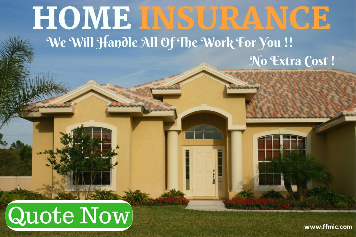 Home Insurance We Will Handle All Of The Work For You No Extra