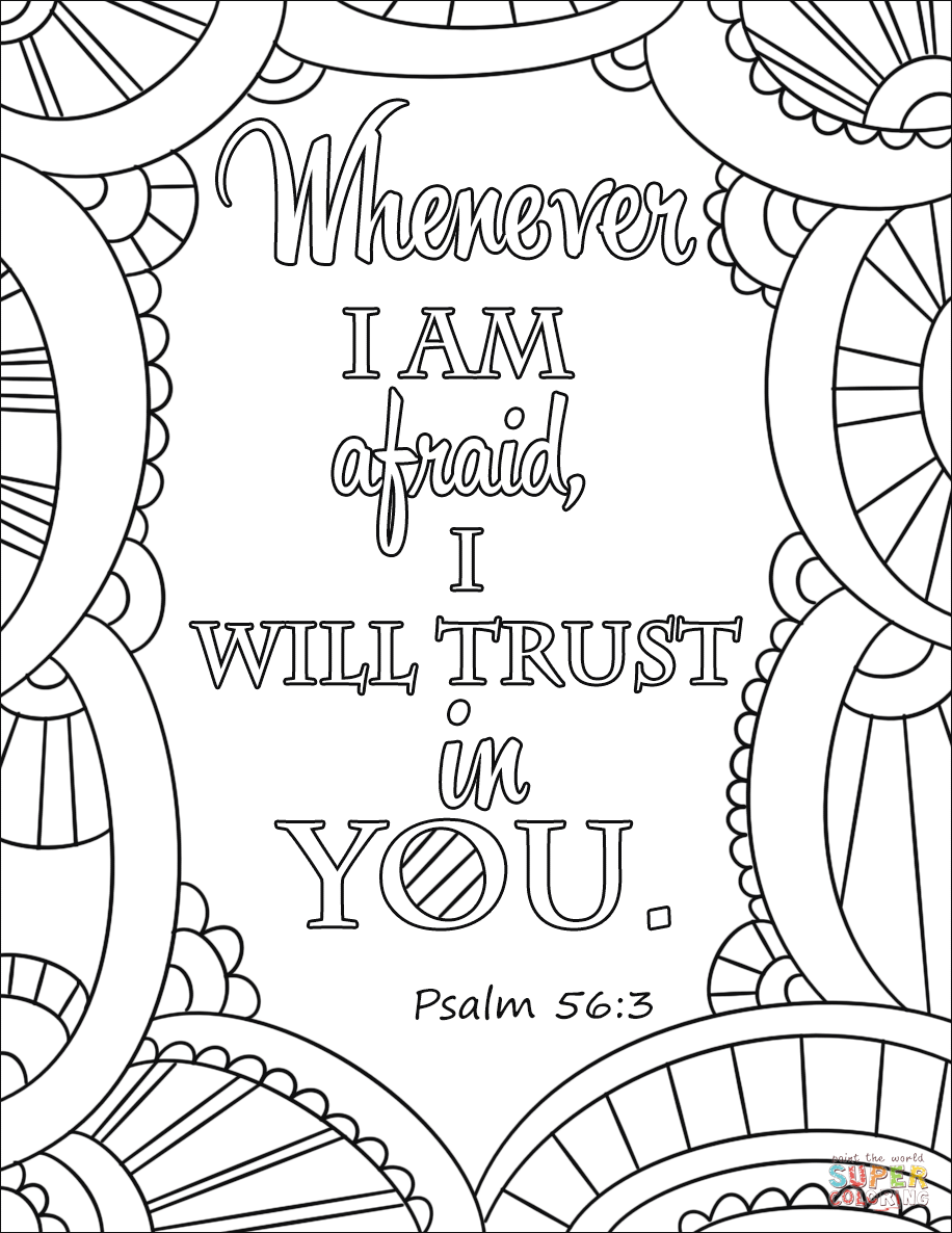 Whenever I Am Afraid I Will Trust In You Super Coloring Jesus Coloring Pages Bible Verse Coloring Page Bible Coloring