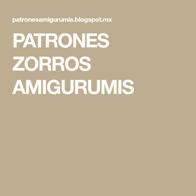 PATRONES ZORROS AMIGURUMIS | crochet & knit | Pinterest | Crochet