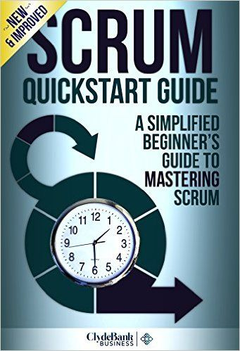 Scrum: QuickStart Guide - A Simplified Beginner's Guide To Mastering Scrum (Scrum, Scrum Master, Scrum Agile) eBook: ClydeBank Business: Amazon.ca: Kindle Store
