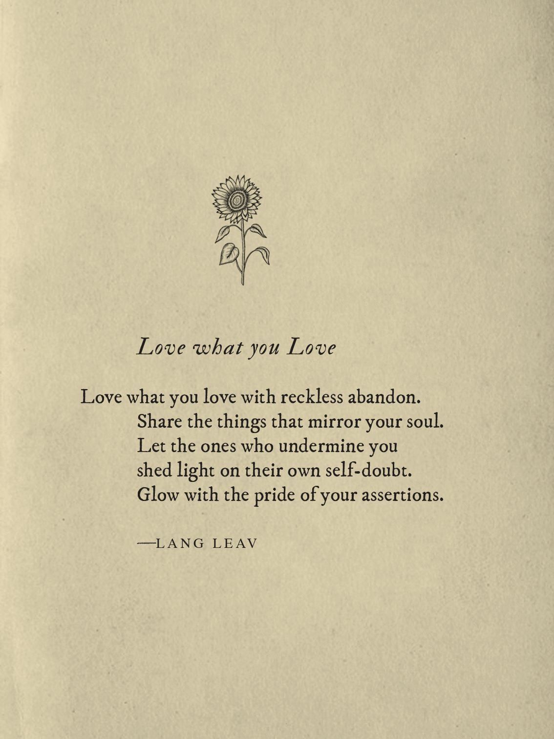 Love What You Love~Lang Leav (With images)   Love words ... Lang Leav Quotes On Friendship And Love