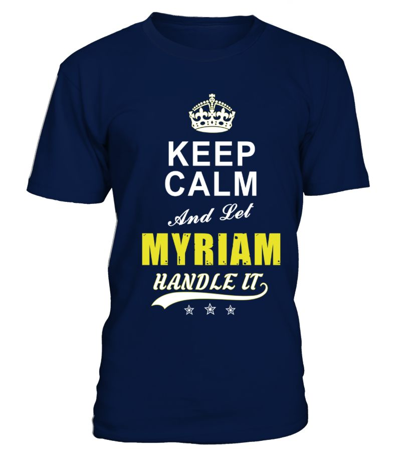 Myriam Keep Calm And Let Handle It