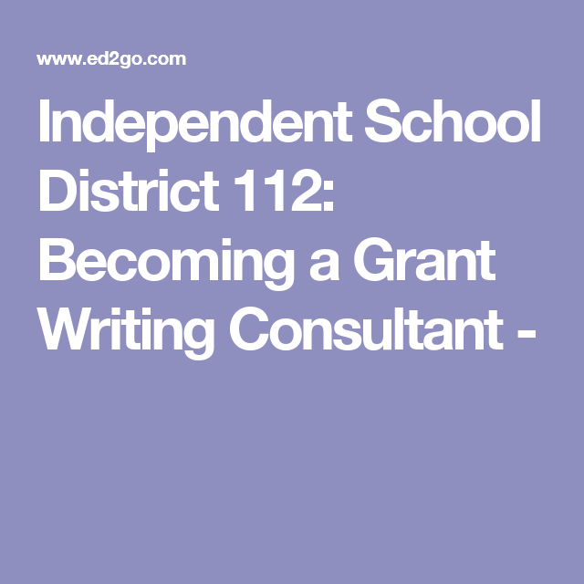 Independent School District 112: Becoming a Grant Writing Consultant -