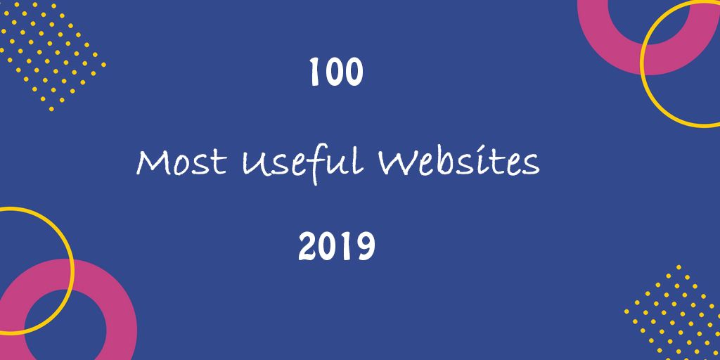 100 Most Useful Websites You Should Be Using Cool
