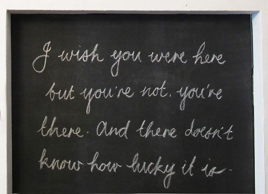 Wish you were here...