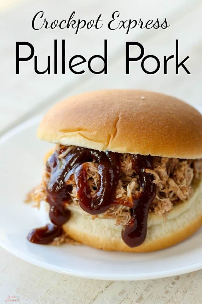 Crockpot Express Pulled Pork Simple And Seasonal In 2019