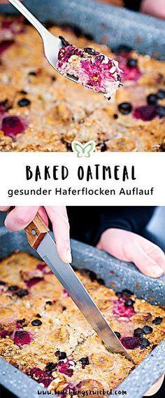 Recipes Snacks Muffins So machst du dir Baked Oatmeal  den leckeren und gesunden Auflauf aus Haferflocken Ein super Rezept zum Vorbereiten Das ganze Blech reicht für...
