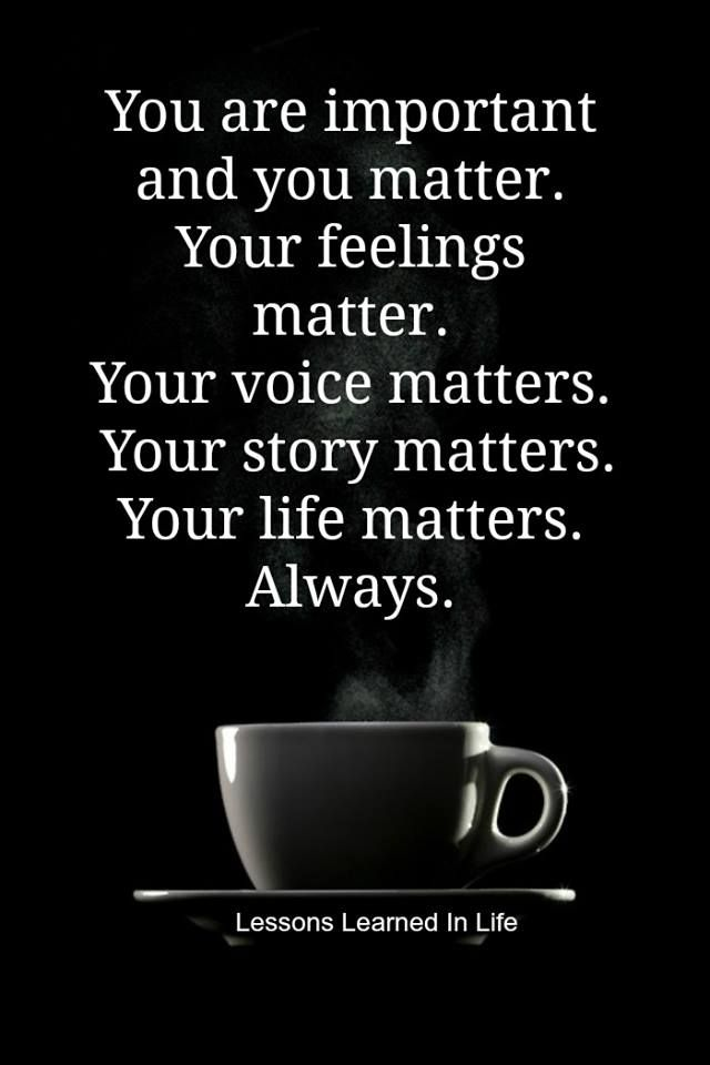 Matter You Are Important Quotes