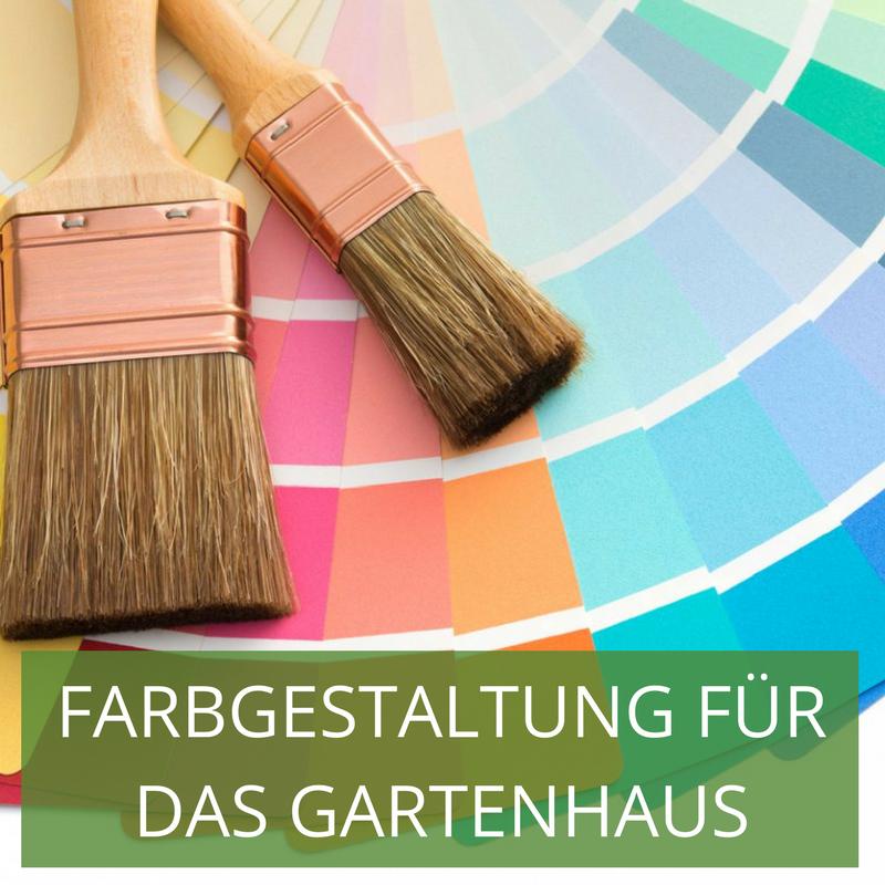 Gartenhaus Innen Streichen: Ideen Für Die Farbgestaltung