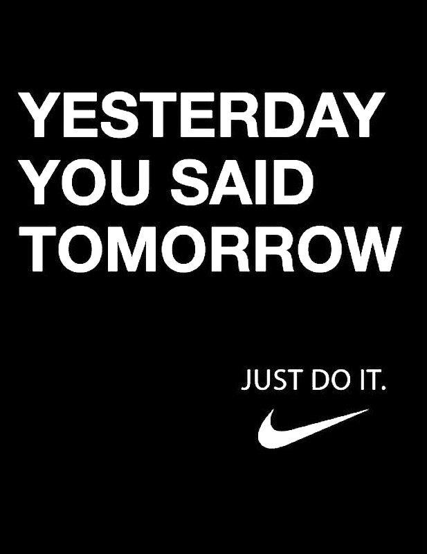 Motivation: Yesterday You Said Tomorrow