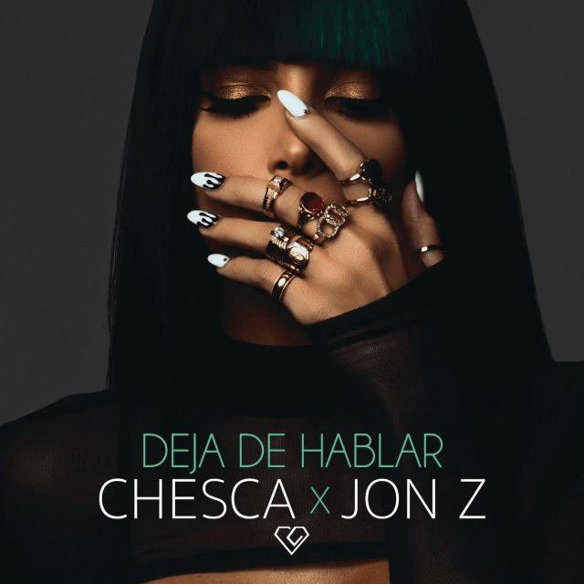 Deja De Hablar Blah Blah Blah Chesca Jon Z Reggaeton Latina Musica