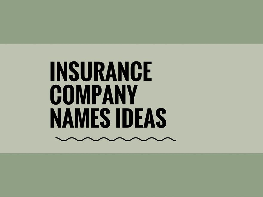 462 Best Insurance Company Names Insurance Marketing Names For