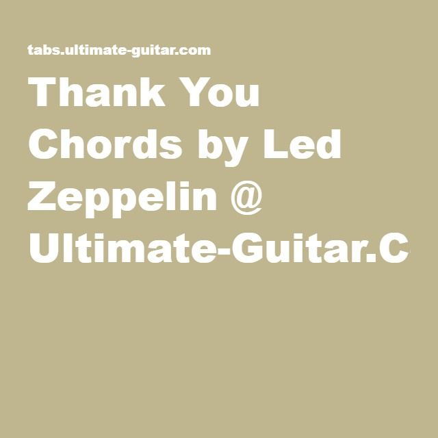 Thank You Chords by Led Zeppelin @ Ultimate-Guitar.Com | Guitar ...
