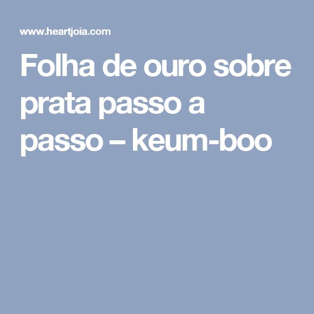 Folha de ouro sobre prata passo a passo – keum-boo