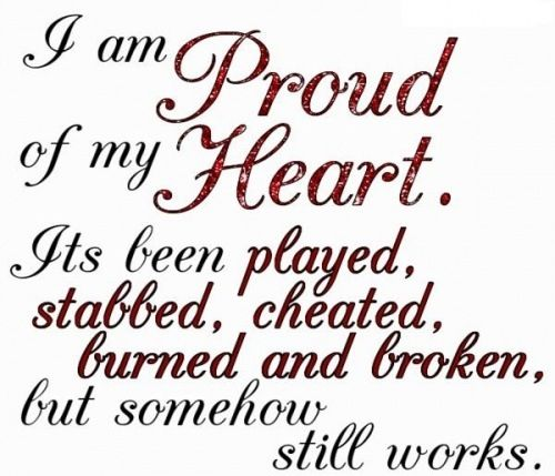I Am Proud Of My Heart 3 Big Heart Quotes My Heart Quotes Heart Quotes