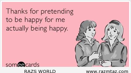 THANKS FOR PRETENDING TO BE .. - http://www.razmtaz.com/thanks-for-pretending-to-be/