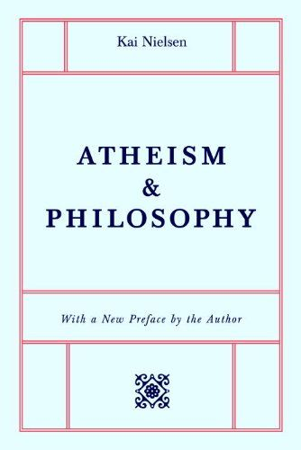 Atheism Philosophy By Kai Nielsen Philosophy Books Existence Of God Atheism