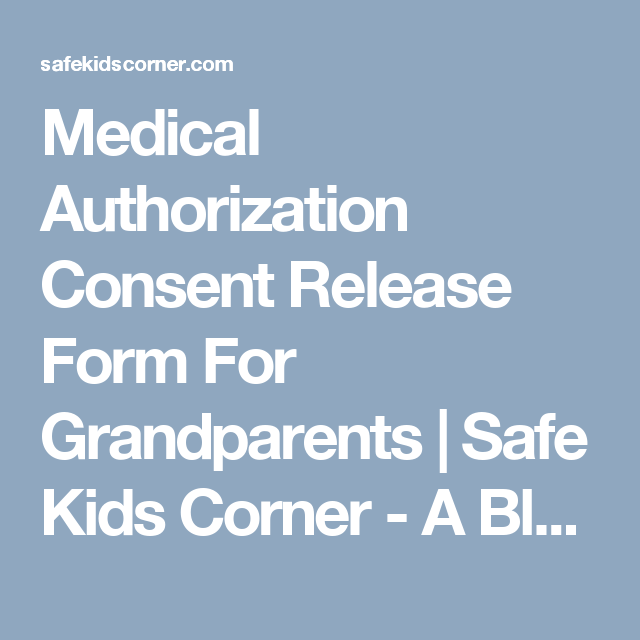Medical authorization consent release form for grandparents safe medical authorization consent release form for grandparents safe kids corner a blog of child altavistaventures Images
