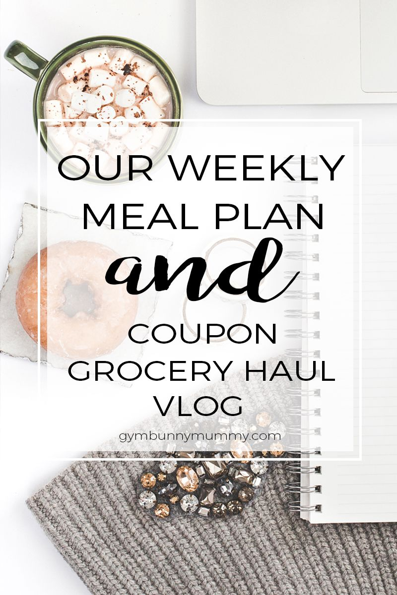 Our Weekly Meal Plan Including A Coupon Grocery Haul  Weekly Meal