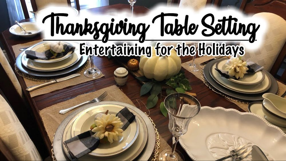 Entertaining for the Holidays I Thanksgiving Table Setting - YouTube #thanksgivingtablesettings