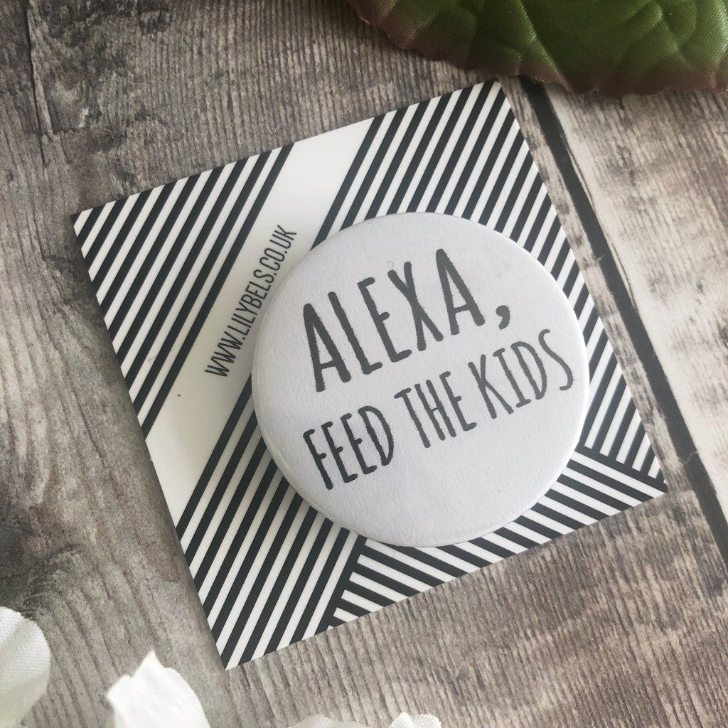 Alexa, feed the kids , funny 44mm fridge Diy