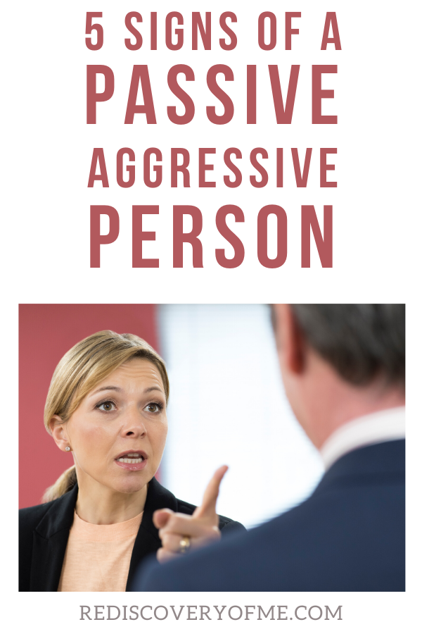 5 Signs of a Passive Aggressive Person - The Rediscovery