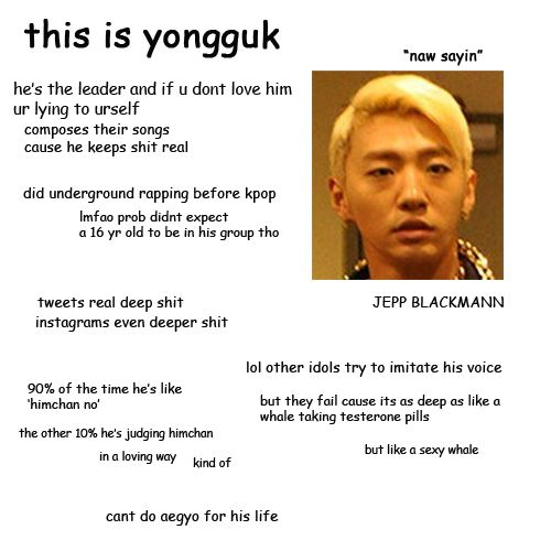 Guide to BAP yongguk naw sayin ;)