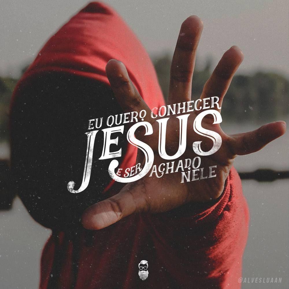 """""""Quero Conhecer Jesus"""" @alessandro_vilasboas.   Frases"""