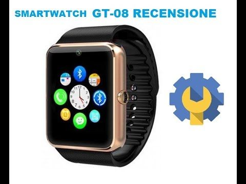 Smartwatch GT08 recensione (Ita) by PHONE FIXER http