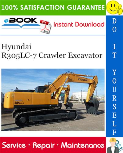 Hyundai R305lc 7 Crawler Excavator Service Repair Manual Excavator Hyundai Repair Manuals
