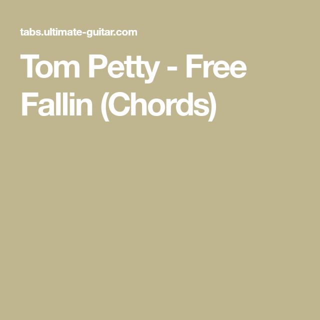 Tom Petty - Free Fallin (Chords) | music | Pinterest | Toms and Songs