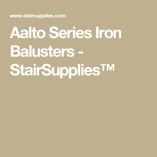 Best Aalto Series Iron Balusters Stairsupplies™ With Images 640 x 480