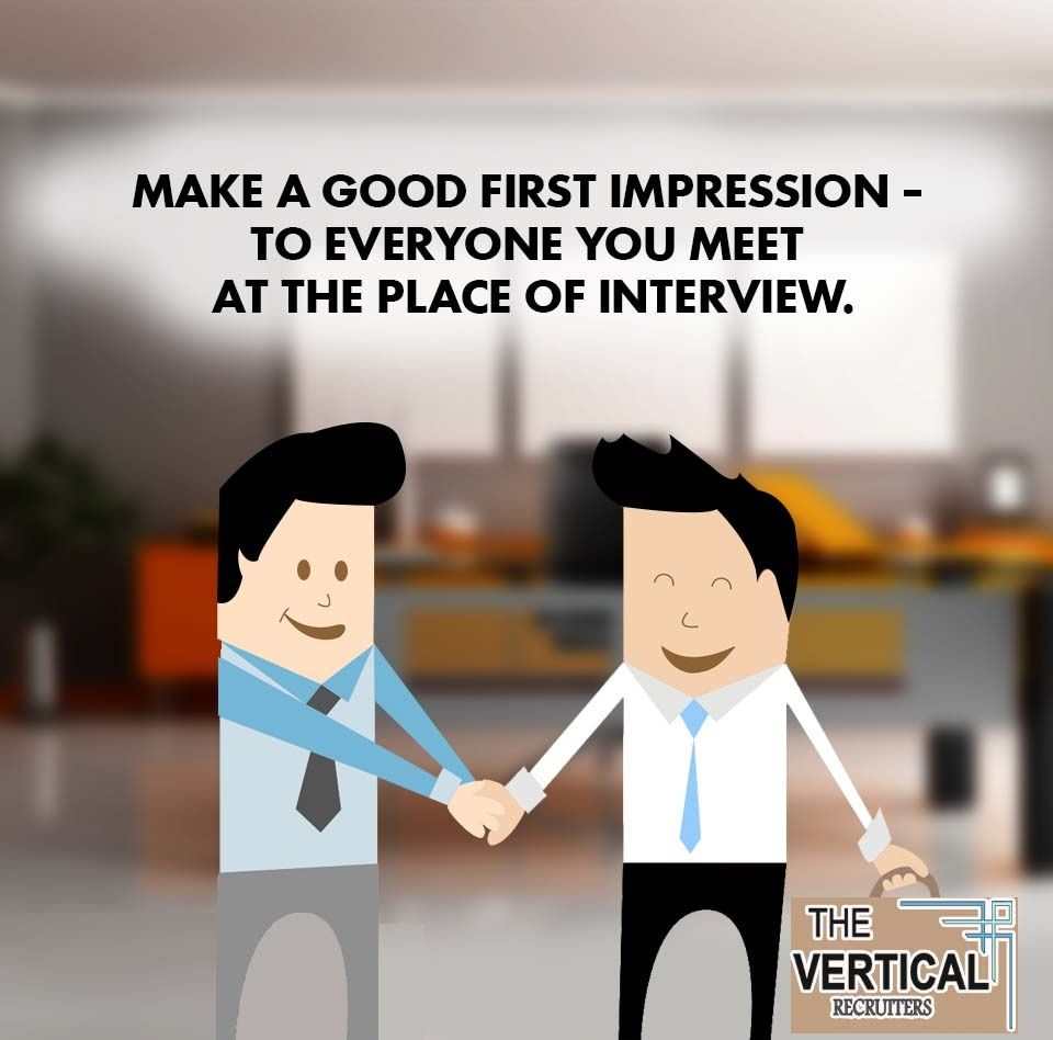 make a good first impression to everyone you meet at the place make a good first impression to everyone you meet at the place of interview tips by best job consultancy in delhi and hyderabad