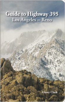 Guide to Highway 395: Los Angeles to Reno: Ginny Clark: 9780931532269: Amazon.com: Books