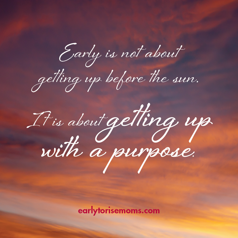 Early is not about getting up before