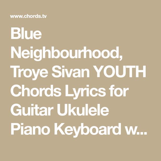 Blue Neighbourhood Troye Sivan Youth Chords Lyrics For Guitar