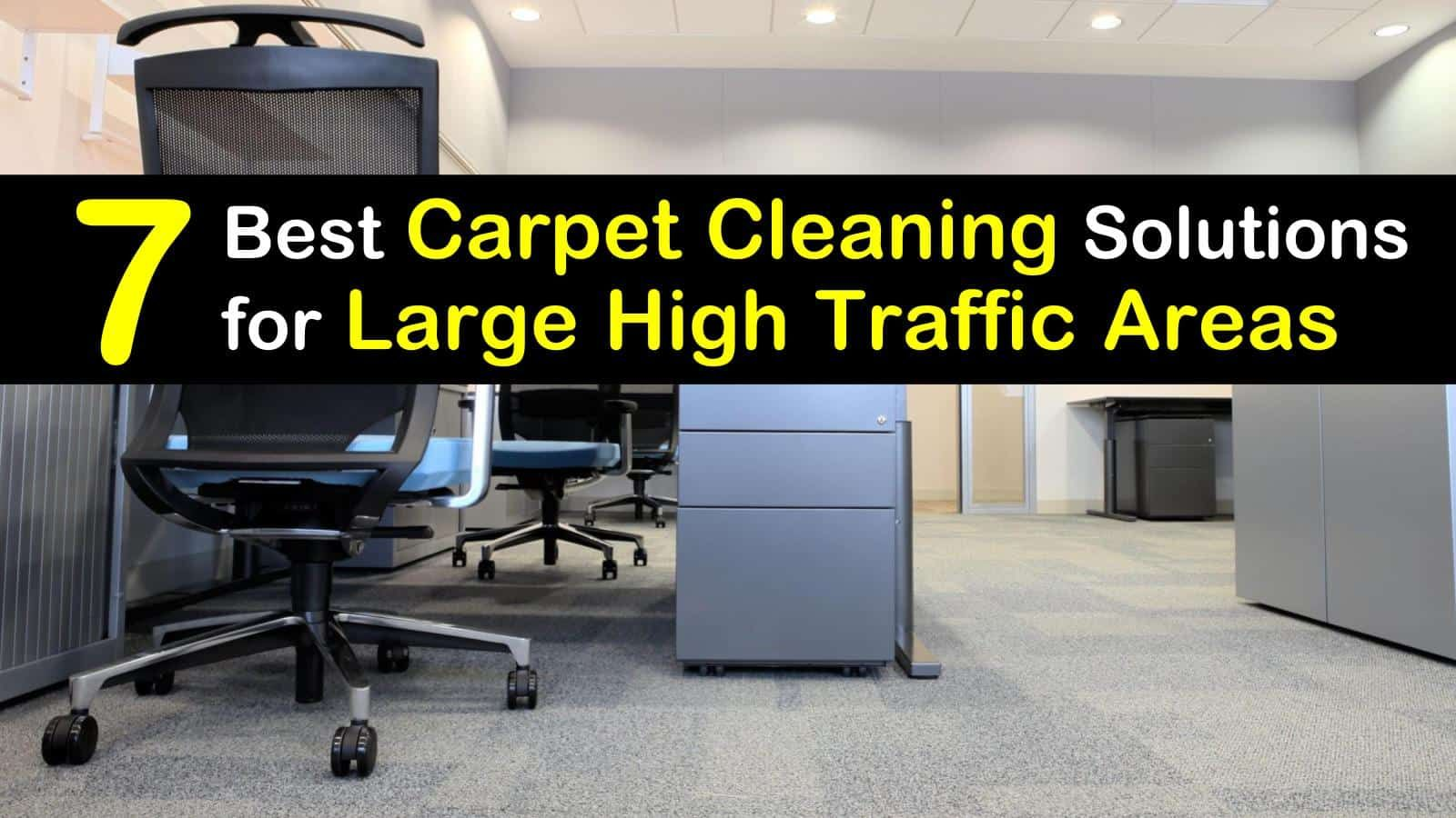 7 Best Carpet Cleaning Solutions for High Traffic Areas ...