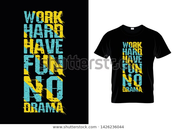 Work Hard Have Fun No Drama Stock Vector (Royalty Free