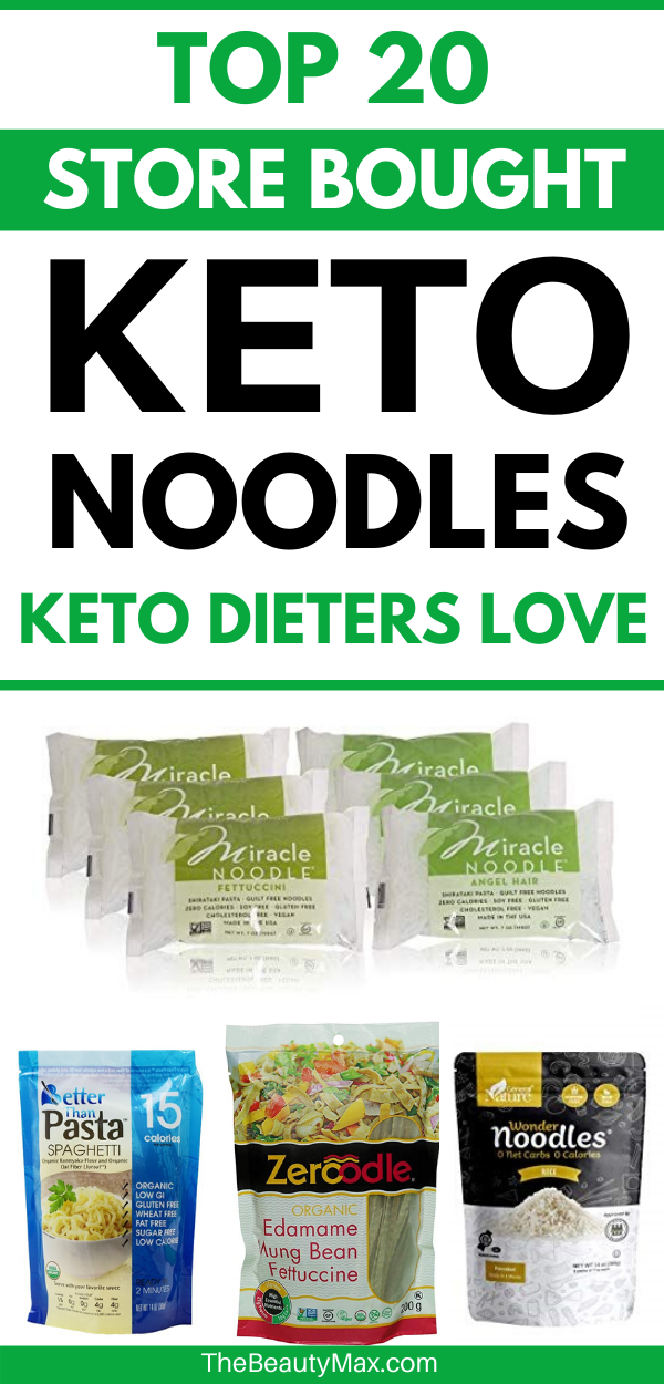 The Top 20 Store Bought Keto Noodles And Pasta Alternative Ketogenic Dieters Eat To Stay In Ketosis And Loss Weight Ket Pasta Alternative Keto Low Carb Sauces