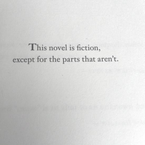"""This novel is fiction, except for the parts that aren't."" - Michael Crichton #quotes #writing"