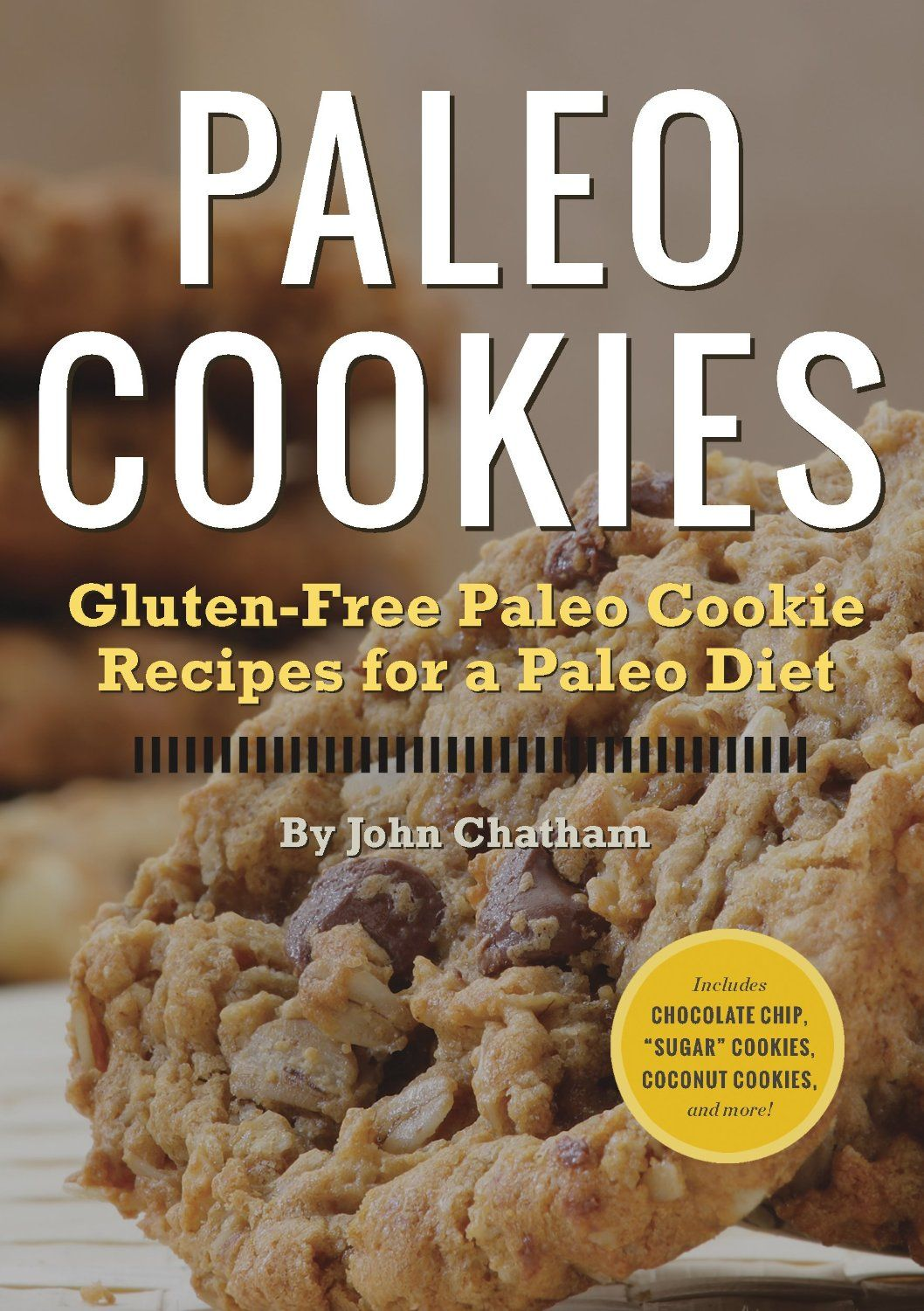 Paleo Cookies: Gluten-Free Paleo Cookie Recipes for a Paleo Diet  by John Chatham ($4.81)