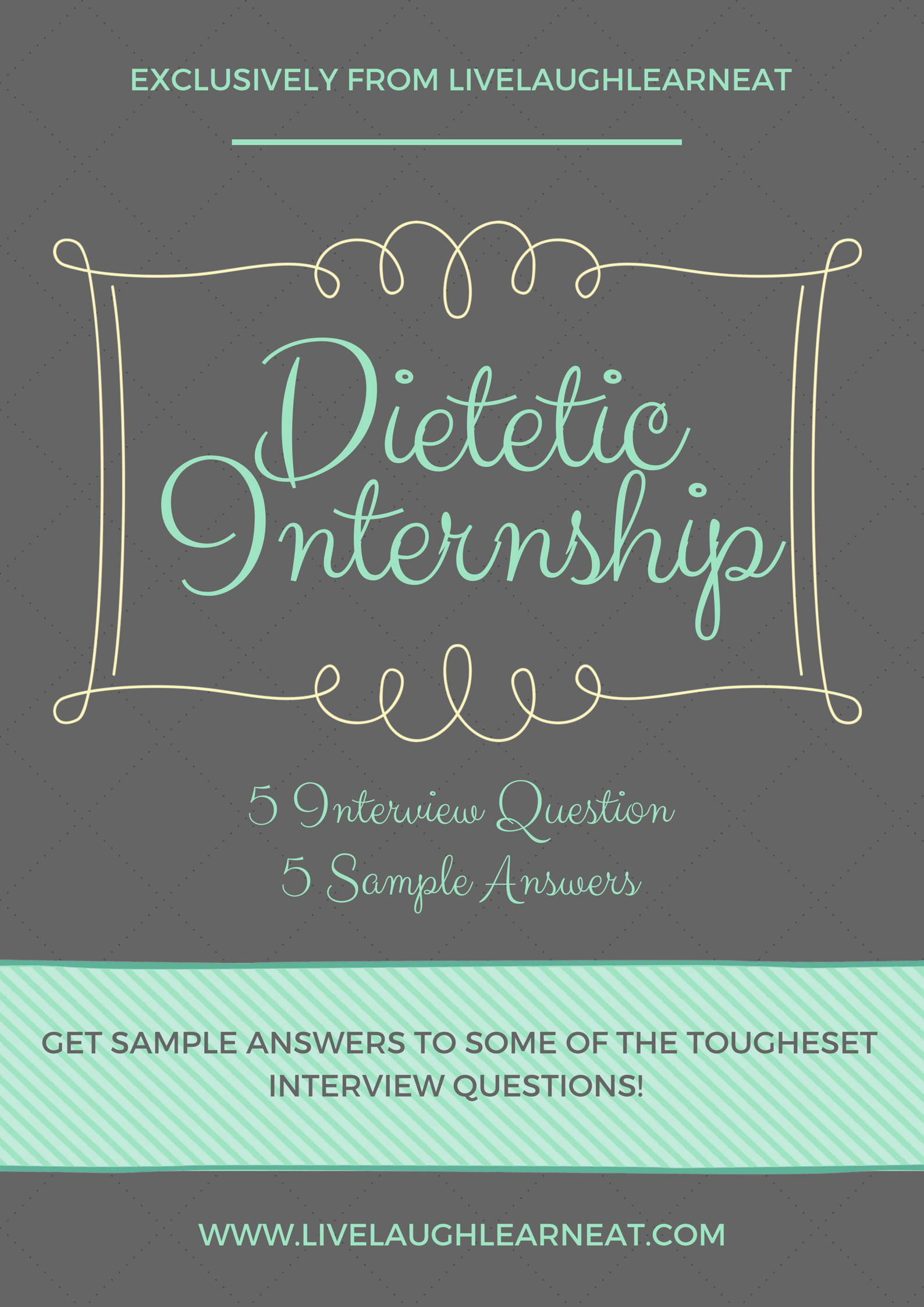 Get 5 Sample Answers to 5 Tough Dietetic Internship Interview Questions!