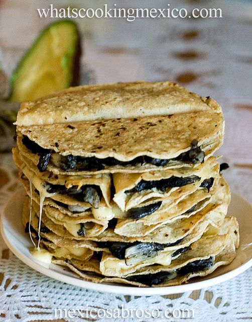Huitlacoche Quesadilla By Arimou0 Via Flickr Real Mexican Food Mexican Food Recipes Mexican Food Recipes Authentic