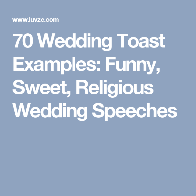 70 Wedding Toast Examples: Funny, Sweet, Religious Wedding ...