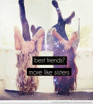 Friends More Like Sisters Quotes Google Search Quotes Friends