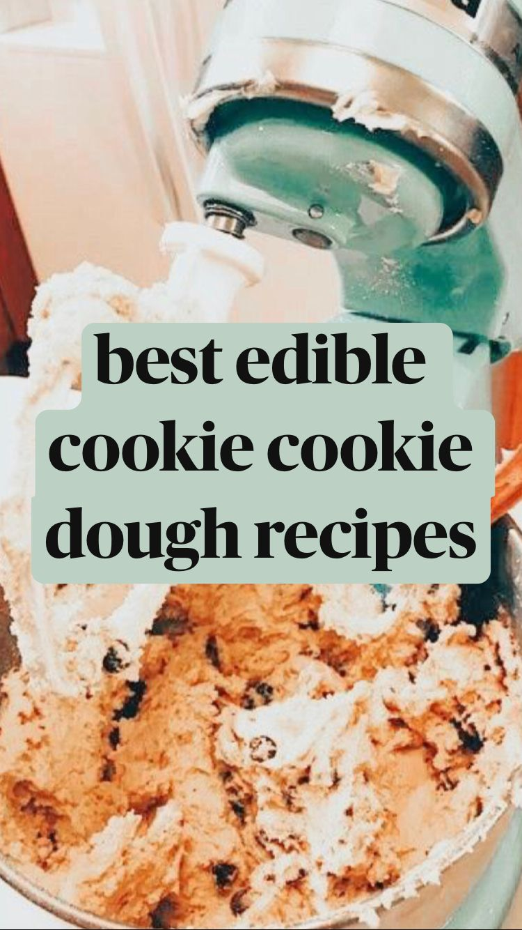 best edible cookie cookie dough recipes