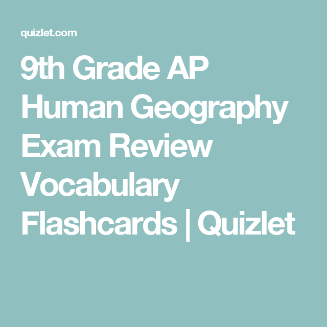 9th Grade Ap Human Geography Exam Review Vocabulary Flashcards