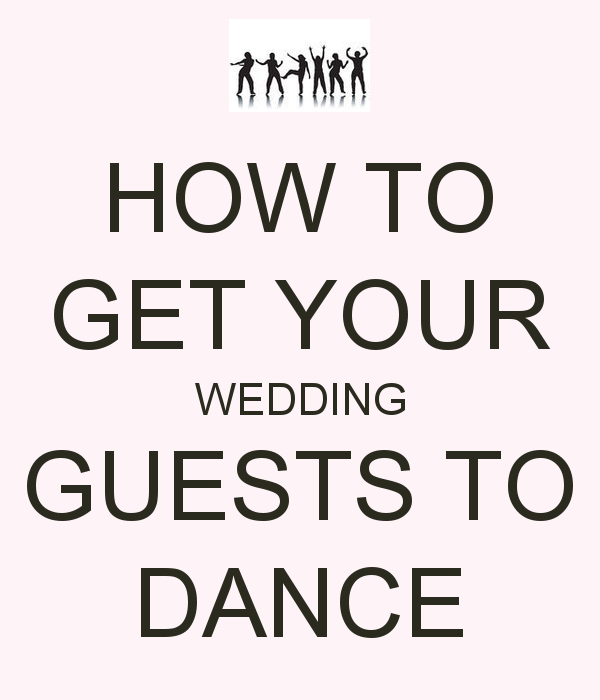 Encourage Wedding Guests To Dance Dj Emcee Atmosphere Dancefloor Fun Celebrate Bride And Groom Planning Garter Toss Favourite Songs Know Your Crowd